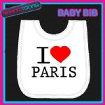 I LOVE HEART PARIS WHITE BABY BIB EMBROIDERED